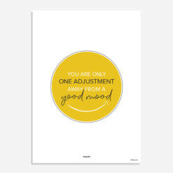 you are only one adjustment away from a good mood